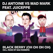 Play & Download Blackberry (Oh Oh Oh) by Mad Mark DJ Antoine | Napster