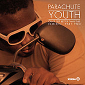 Can't Get Better Than This (Remixes - Part Two) by Parachute Youth