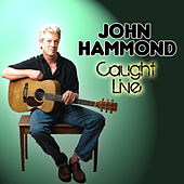 Play & Download Caught Live by John Hammond | Napster