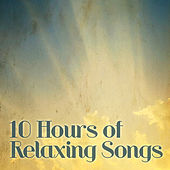 Play & Download 10 Hours of Relaxing Songs by Various Artists | Napster