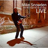 Play & Download One Man Cigar Box Guitar Band Live by Mike Snowden | Napster