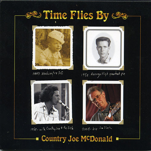 Play & Download Time Flies By by Country Joe McDonald | Napster