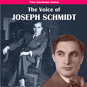 Play & Download The German Song: The Voice of Joseph Schmidt by Joseph Schmidt | Napster