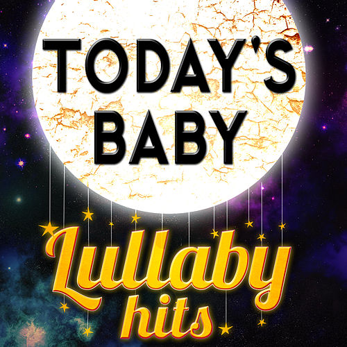 Play & Download Today's Baby - Lullaby Hits by Baby Lullaby Ensemble | Napster