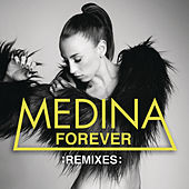 Forever (Remixes) by Medina