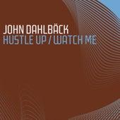 Play & Download Hustle Up / Watch Me by John Dahlbäck | Napster