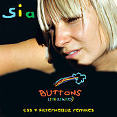 Buttons (CSS & Filterheadz Remixes) by Sia
