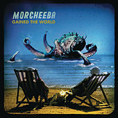 Play & Download Gained The World by Morcheeba | Napster