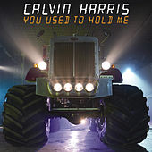 Play & Download You Used To Hold Me by Calvin Harris | Napster