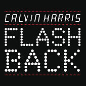 Play & Download Flashback by Calvin Harris | Napster