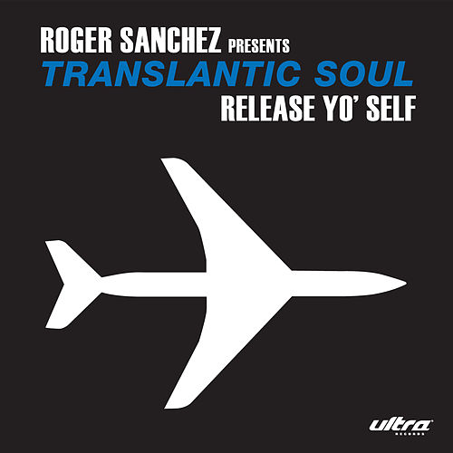 Play & Download Release Yo' Self by Roger Sanchez | Napster