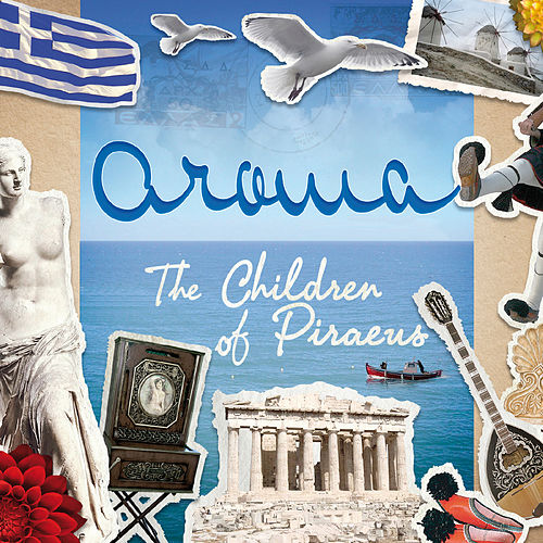 Play & Download The Children of Piraeus by Aroma | Napster