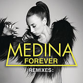Forever (Remixes Part 2) by Medina