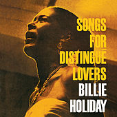Play & Download Songs for Distingué Lovers (Bonus Track Version) by Billie Holiday | Napster