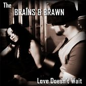 Love Doesn't Wait by The Brains