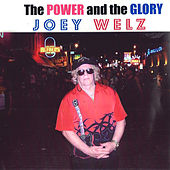 Play & Download The Power and the Glory by Joey Welz | Napster