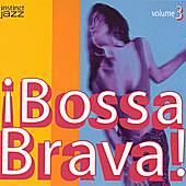 Play & Download Bossa Brava! 3 by Various Artists | Napster