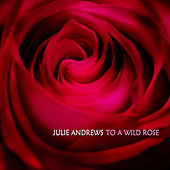 To a Wild Rose by Julie Andrews