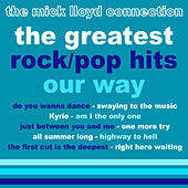 Play & Download The Greatest Rock/Pop Hits: Our Way! by The Mick Lloyd Connection | Napster