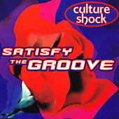Satisfy The Groove by Culture Shock (Electronic)