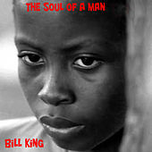 Play & Download The Soul of a Man by Bill King | Napster
