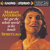 Play & Download He's Got the Whole World In His Hands by Marian Anderson | Napster