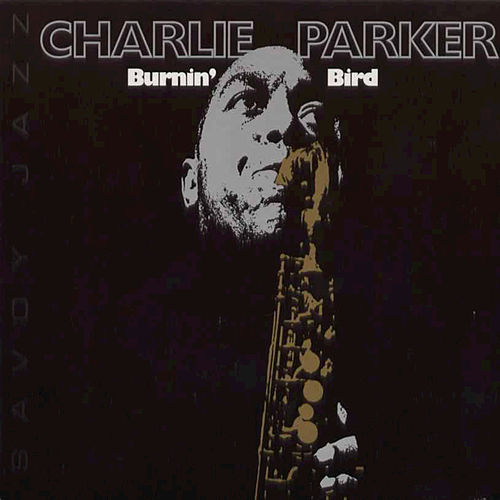 Play & Download Burnin' Bird by Charlie Parker | Napster