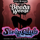 Play & Download Too Short Presents: Strip Club (Bedroom) [feat. 1 Oak] by Beeda Weeda | Napster