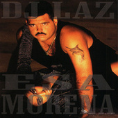 Play & Download Esa Morena by DJ Laz | Napster