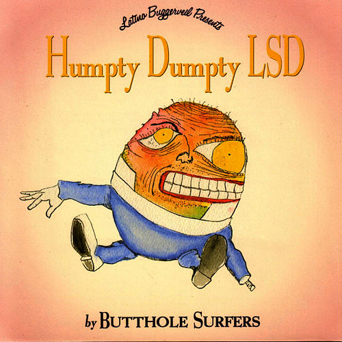 Play & Download Humpty Dumpty LSD by Butthole Surfers | Napster