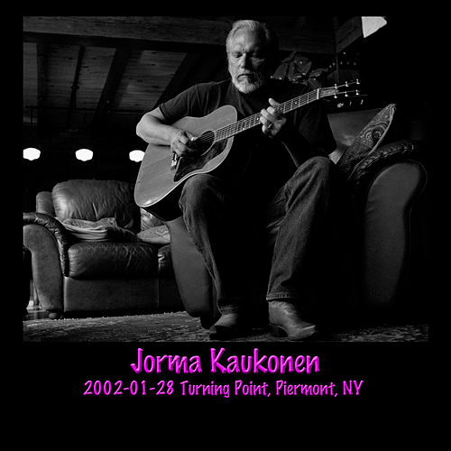 Play & Download 2002-01-28 Turning Point, Piermont, NY (Live) by Jorma Kaukonen | Napster