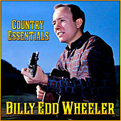 Play & Download Country Essentials by Billy Edd Wheeler | Napster