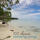 Play & Download 100 Classic Relaxing Songs by Various Artists | Napster