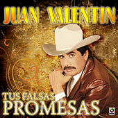 Play & Download Tus Falsas Promesas by Juan Valentin | Napster