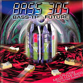 Play & Download Bass - The Future by Bass 305 | Napster