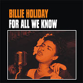 Play & Download For All We Know by Billie Holiday | Napster