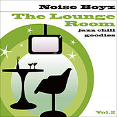 Play & Download The Lounge Room Vol.2 (Jazz Chill Goodies) by Noise Boyz | Napster