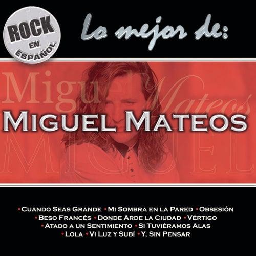 Play & Download Lo Mejor de Miguel Mateos by Miguel Mateos | Napster