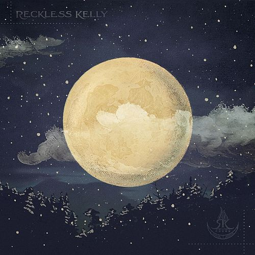 Play & Download Long Night Moon by Reckless Kelly | Napster