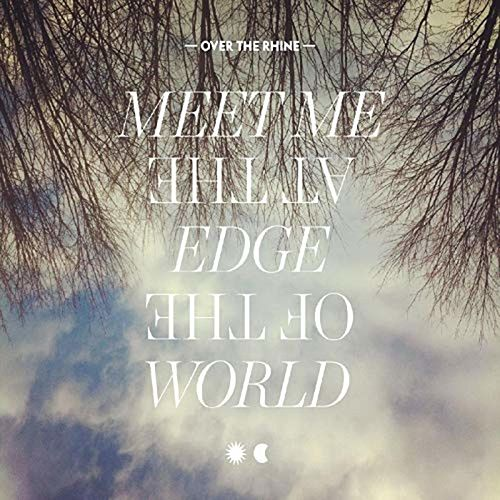 Play & Download Meet Me At The Edge Of The World by Over the Rhine | Napster