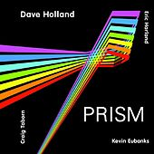 Play & Download Prism by Dave Holland | Napster