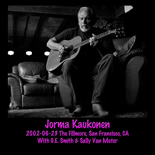 Play & Download 2002-06-23 The Fillmore, San Francisco, CA by Jorma Kaukonen | Napster