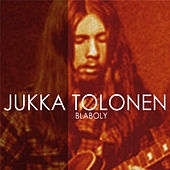 Play & Download Blaboly by Jukka Tolonen | Napster