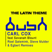 Play & Download The Latin Theme by Carl Cox | Napster