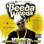 Too Short Presents: Mack'n Trap'n & Rap'n, Vol. 2 by Beeda Weeda