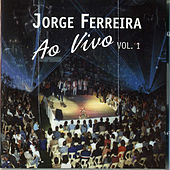 Play & Download Ao Vivo, Vol. 1 by Jorge Ferreira | Napster