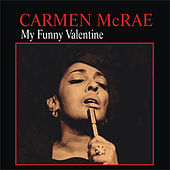 Play & Download My Funny Valentine by Carmen McRae | Napster