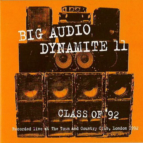 Class Of '92 - Live at the Town & Country Club, London 1992 by Big Audio Dynamite