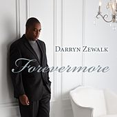 Play & Download Forevermore by Darryn Zewalk | Napster