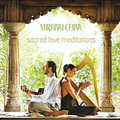 Play & Download Sacred Love Meditations by Mirabai Ceiba | Napster